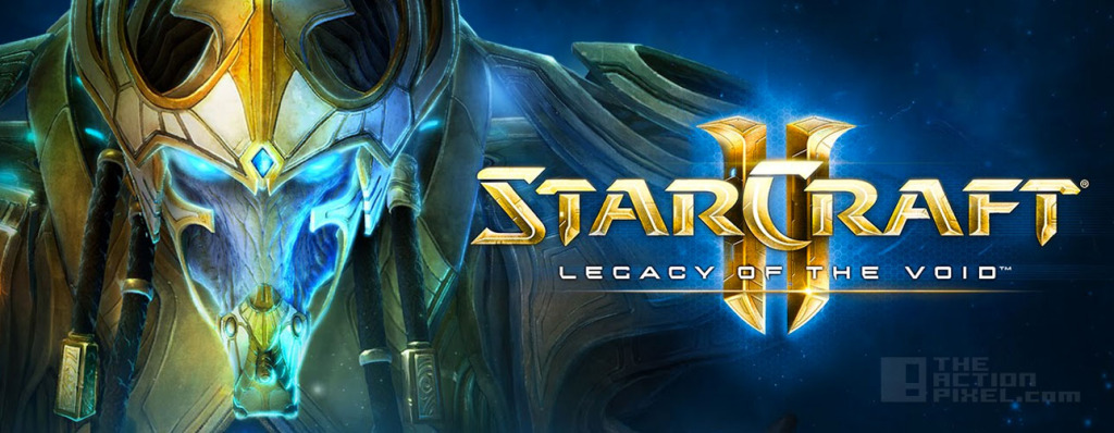 Starcraft 2: Legacy Of The Void THE ACTION PIXEL @theactionpixel