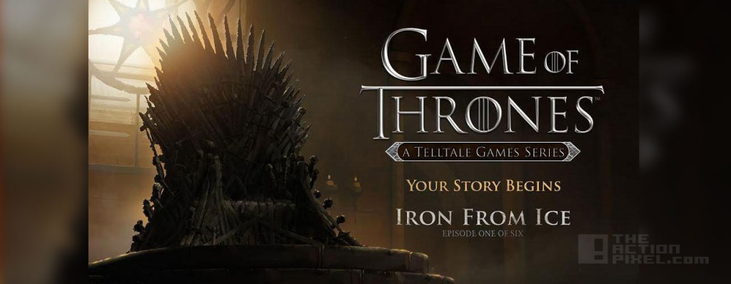 Games of Thrones from Telltale Games. Iron from Ice. THE ACTION PIXEL @theactionpixel