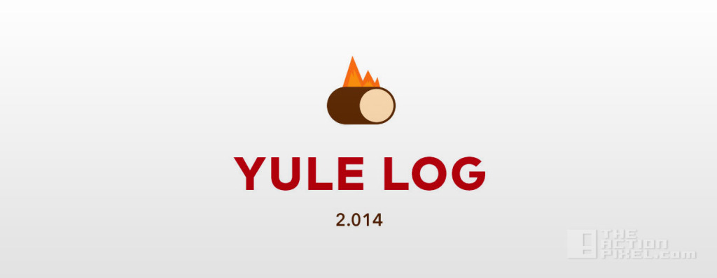 yule log 2.014. The Action Pixel. @TheActionpixel