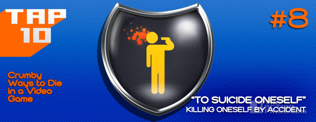 8 #TAP10 #top10 crumby ways to die in a video game. The action pixel. @theactionpixel