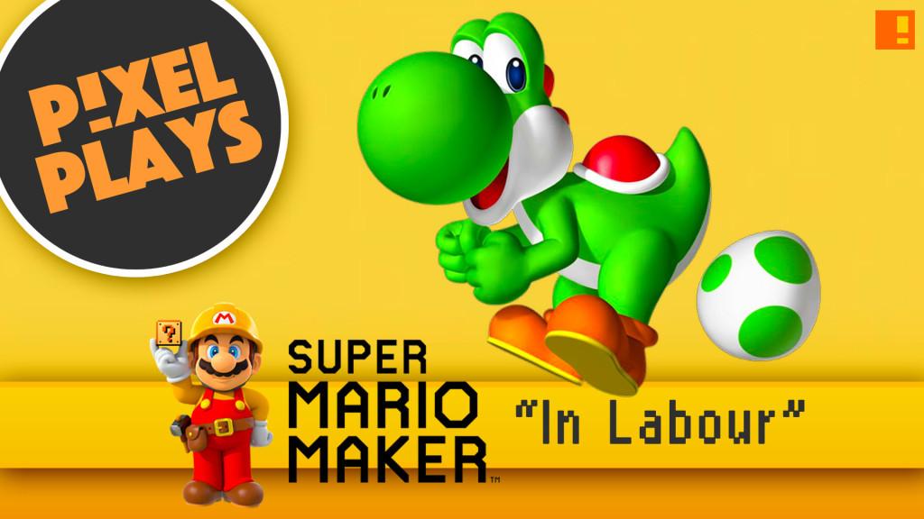 Pixel Plays. super mario maker. in labour. nintendo. the action pixel. @theactionpixel. #EntertainmentOnTAP