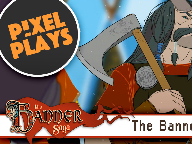 pixel plays the banner saga. stoic studio. the action pixel. @theactionpixel