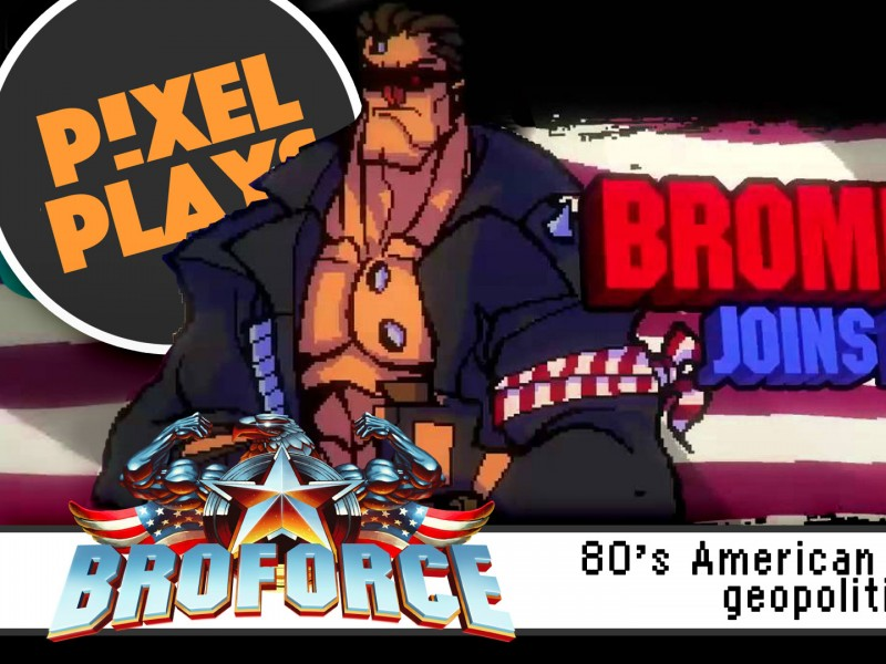 "Pixel Plays | ""Broforce"": A 8-bit history lesson in 80's American culture and Geopolitics . @theactionpixel"