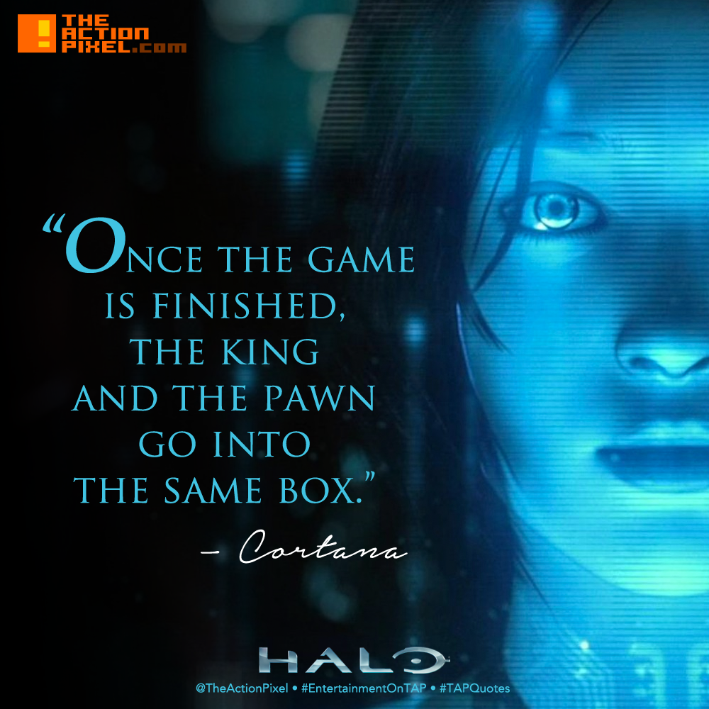 TAP QUOTES ,#TAPQuotes, the action pixel, entertainment on tap,chess , halo ,spartan, xbox , microsoft, bungie, ai
