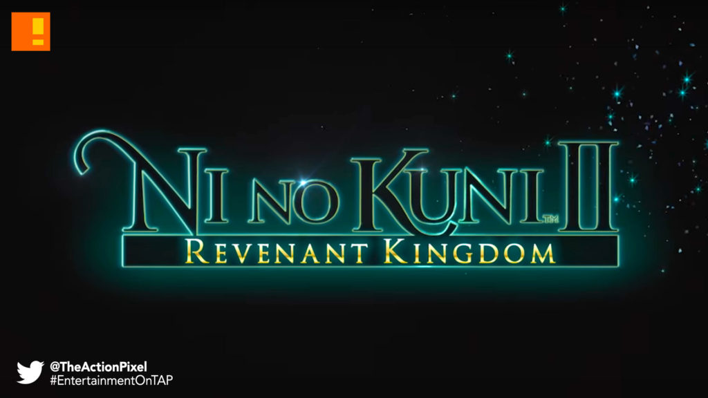 nino kuni 2, revenant kingdom, the action pixel, entertainment on tap,