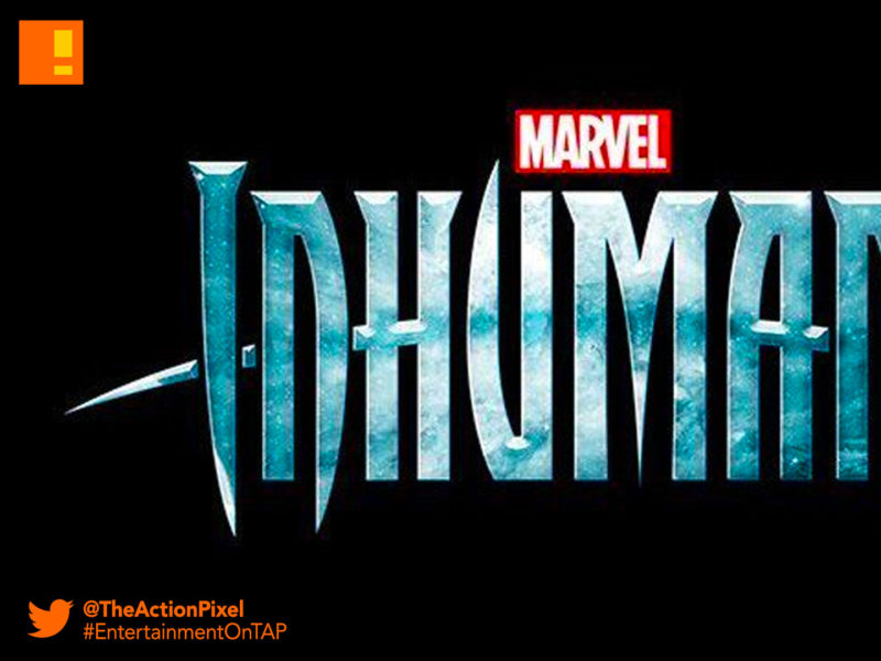 marvel, Inhumans,abc studios, abc, marvel, marvel studios, the action pixel, entertainment on tap,