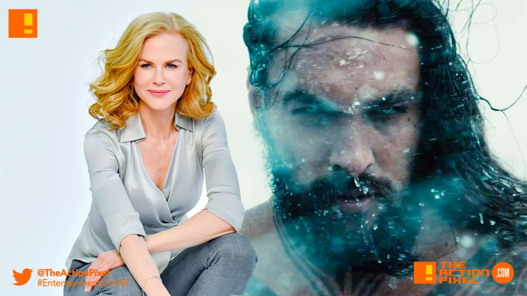 nicole kidman, aquaman, the action pixel, dc comics, the action pixel,