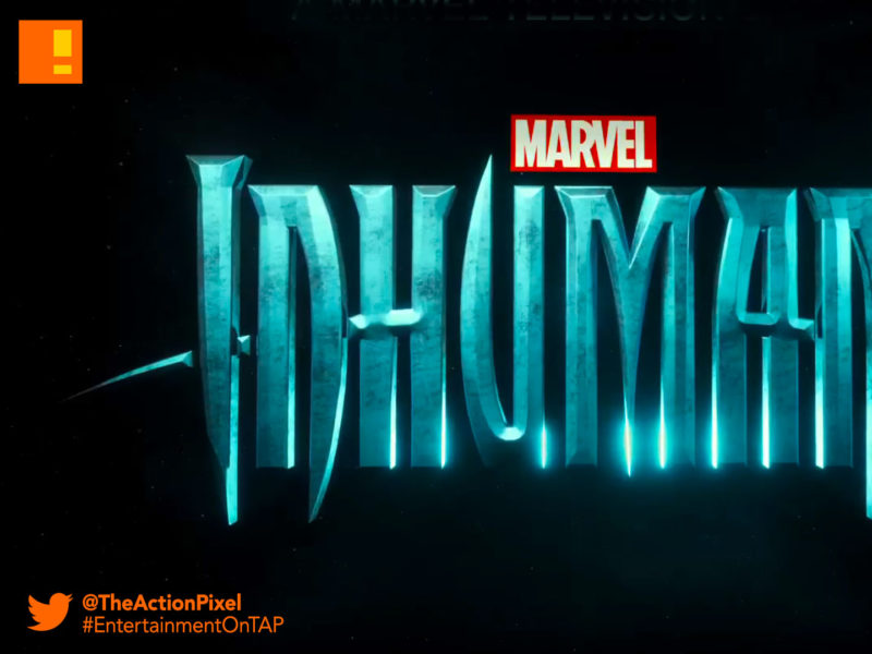 marvel, Inhumans,abc studios, abc, marvel, marvel studios, the action pixel, entertainment on tap, logo, Ellen Woglom , inhumans, marvel, marvel comics, abc, the action pixel, entertainment on tap, sonya balmores, mike moh,triton, ,isabelle cornish, crystal,Eme Ikwuakor, teaser trailer