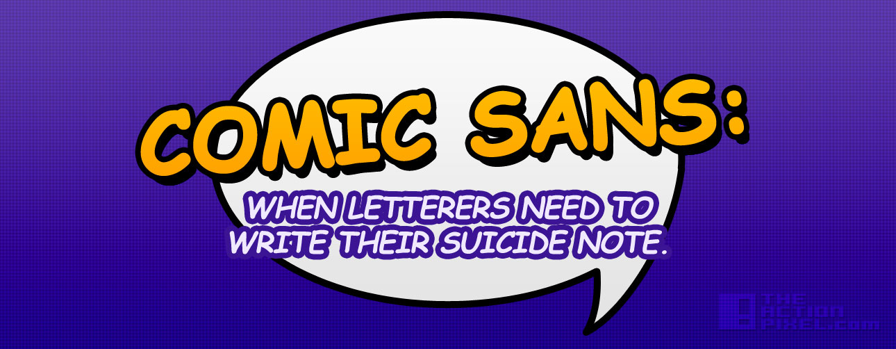 Comic Sans: A typo in life © 2014 www.theactionpixel.com