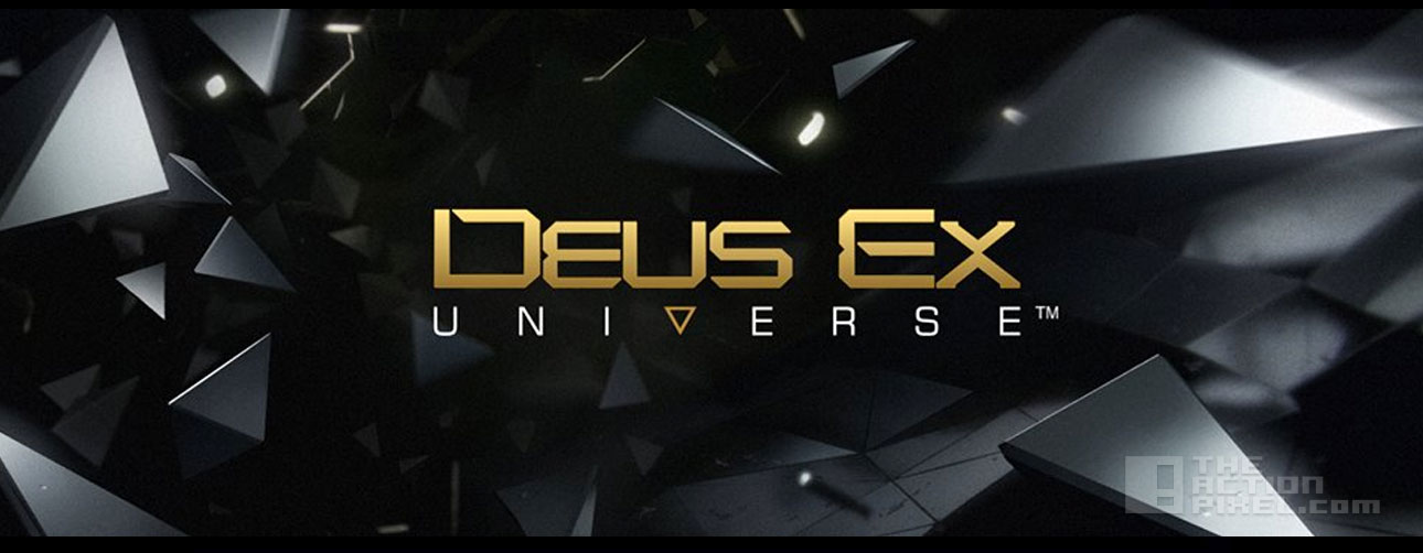 deus Ex universe. The Action Pixel. @TheActionPixel