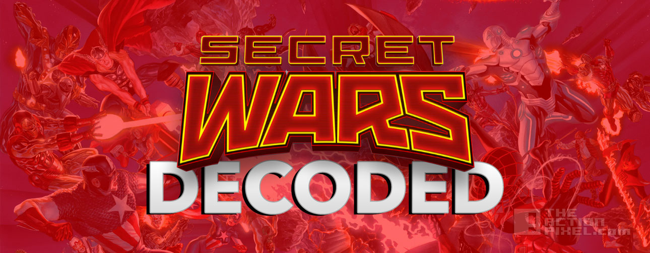 SECRET WARS DECODED. MARVEL. THE ACTION PIXEL. @THEACTIONPIXEL