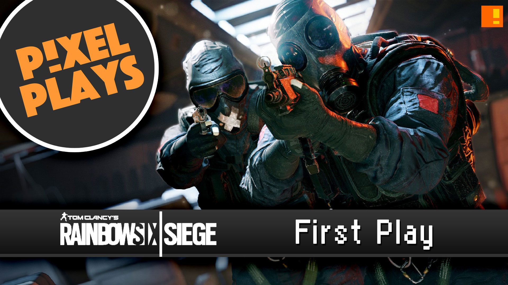 pixel plays. rainbow 6 siege. first play. the action pixel. @theactionpixel