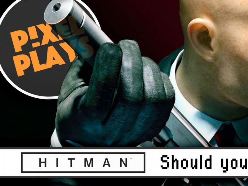 pixel plays. hitman beta. io interactive, square enix. the action pixel. entertainment on tap.