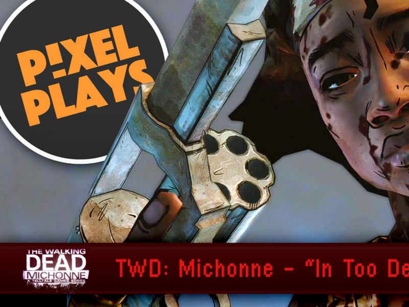 pixel plays, in too deep, michonne,twd, the walking dead, telltale games, telltale, telltale games series, episode one,episode 1,in too deep, the walking dead: michonne, let's play, playthrough, entertainment on tap, the action pixel, @theactionpixel