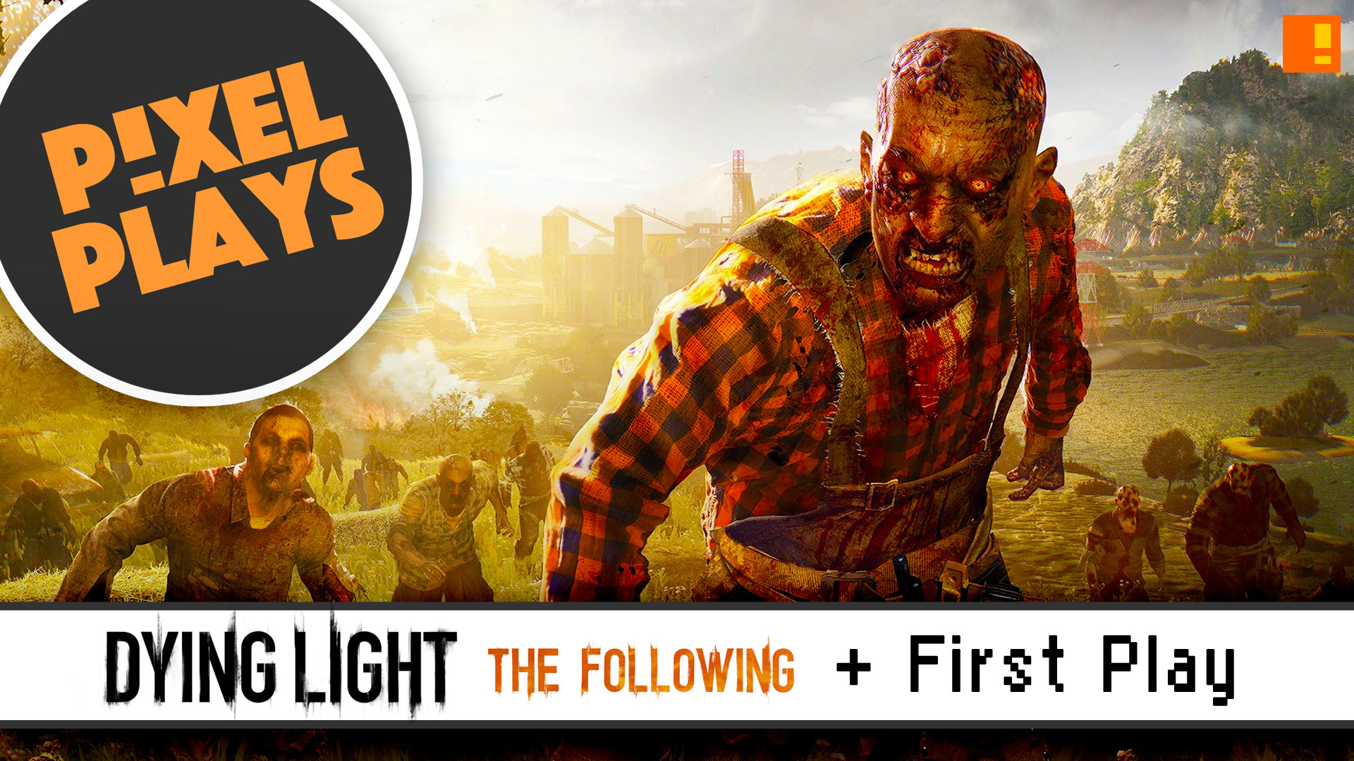 pixel plays, dying light, the following, entertainment on tap, the action pixel