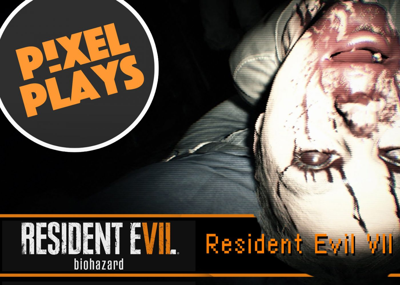 pixel plays, resident evil 7, tape 1, desolation, biohazard, the action pixel, capcom, resident evil, re, promo, tape1 , the action pixel, entertainment on tap, trailer, playstation , xbox, vr, ps4, playstation 4, pc