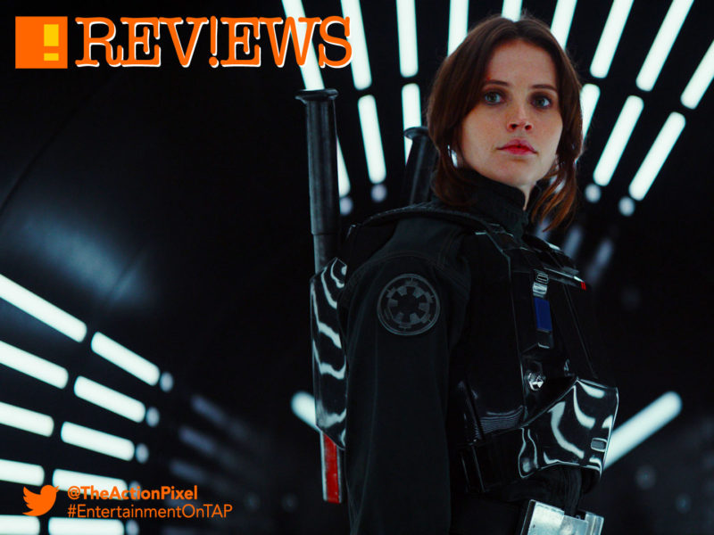YOUNG JYN erso, ROGUE one, jyn, jyn erso, disney, lucasfilm,entertainment on tap, the action pixel, tap reviews, jyn erson,