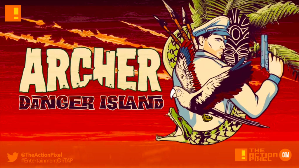 archer: danger island, fx networks, fxx, the action pixel, entertainment on tap